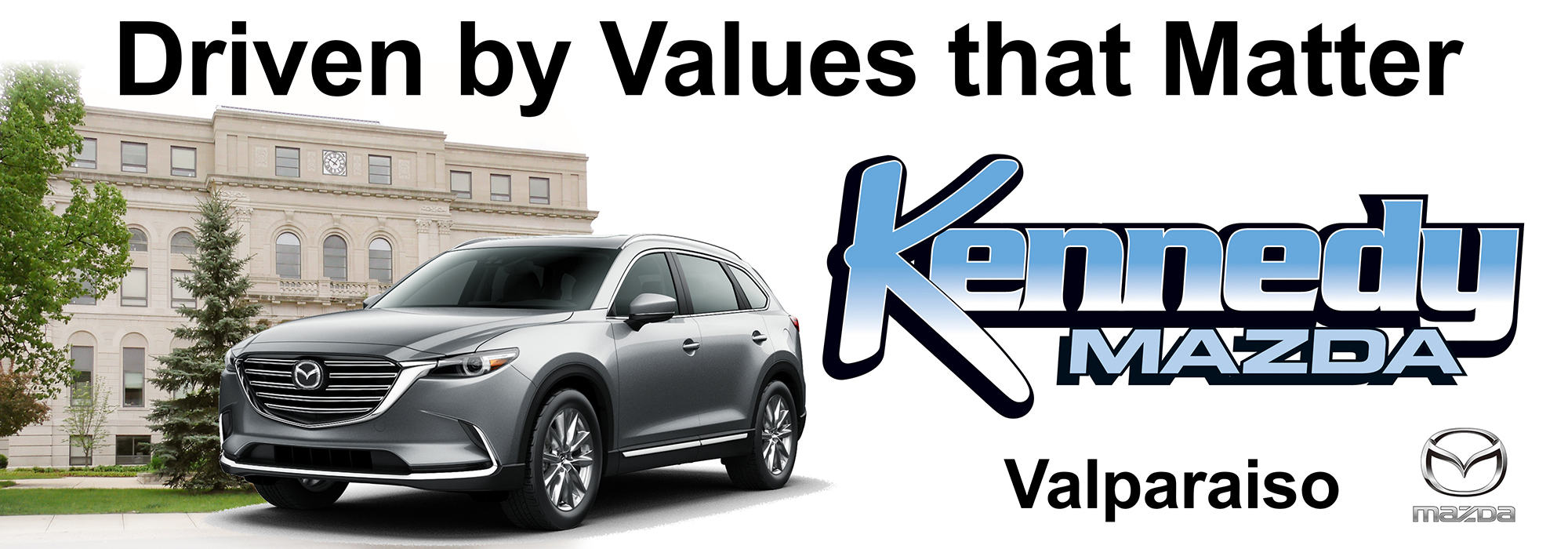 Driven by Values that Matter- Kennedy Mazda Valparaiso
